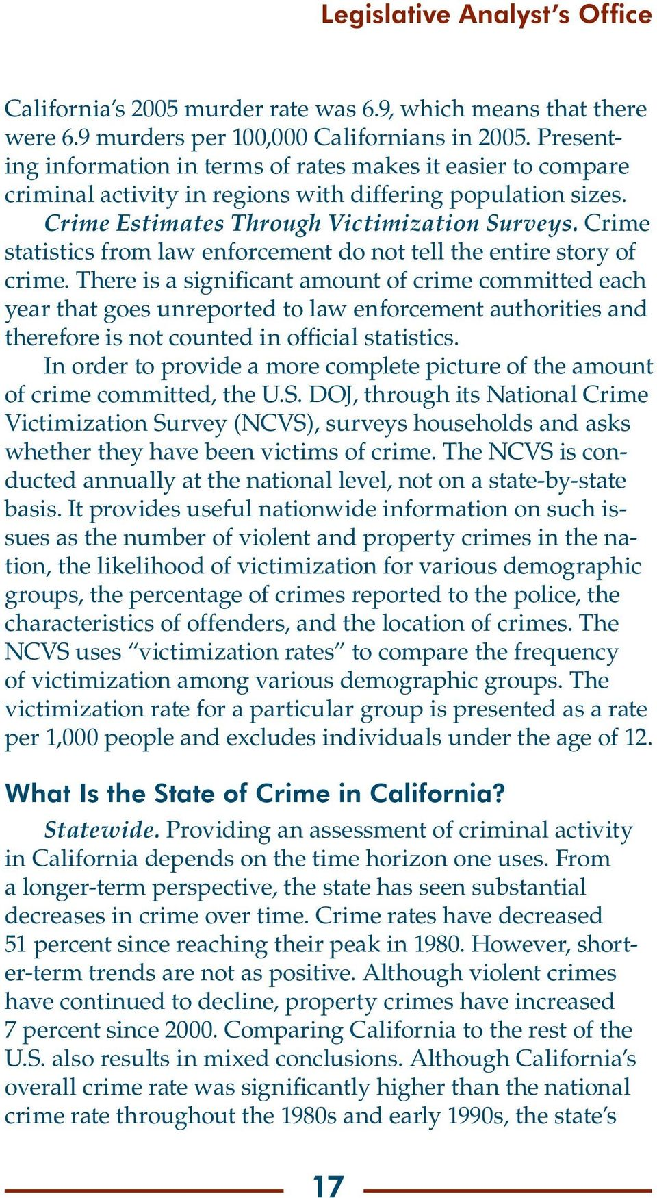 Crime statistics from law enforcement do not tell the entire story of crime.