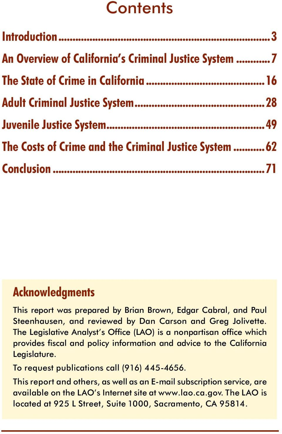 ..71 Acknowledgments This report was prepared by Brian Brown, Edgar Cabral, and Paul Steenhausen, and reviewed by Dan Carson and Greg Jolivette.