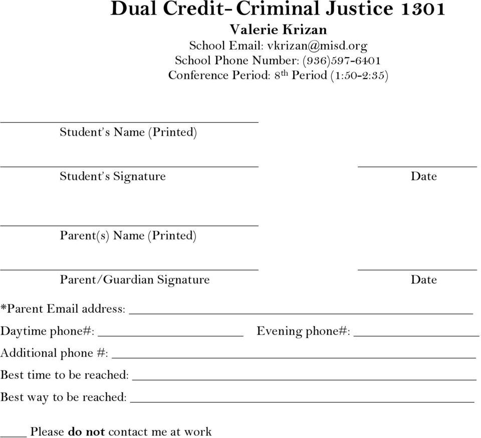 (Printed) Student s Signature Date Parent(s) Name (Printed) Parent/Guardian Signature Date *Parent Email