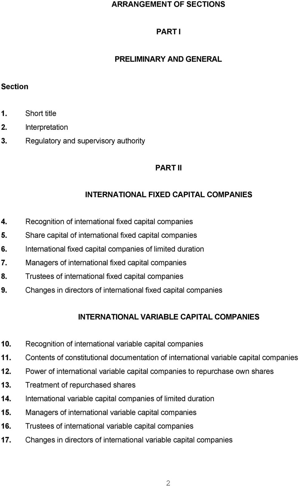 Managers of international fixed capital companies 8. Trustees of international fixed capital companies 9.