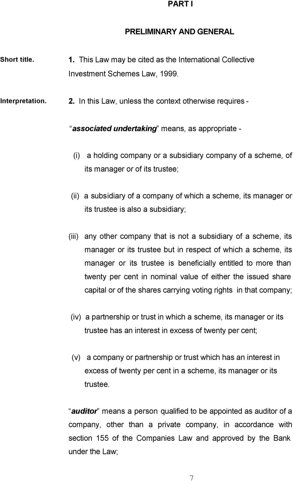 subsidiary of a company of which a scheme, its manager or its trustee is also a subsidiary; (iii) any other company that is not a subsidiary of a scheme, its manager or its trustee but in respect of