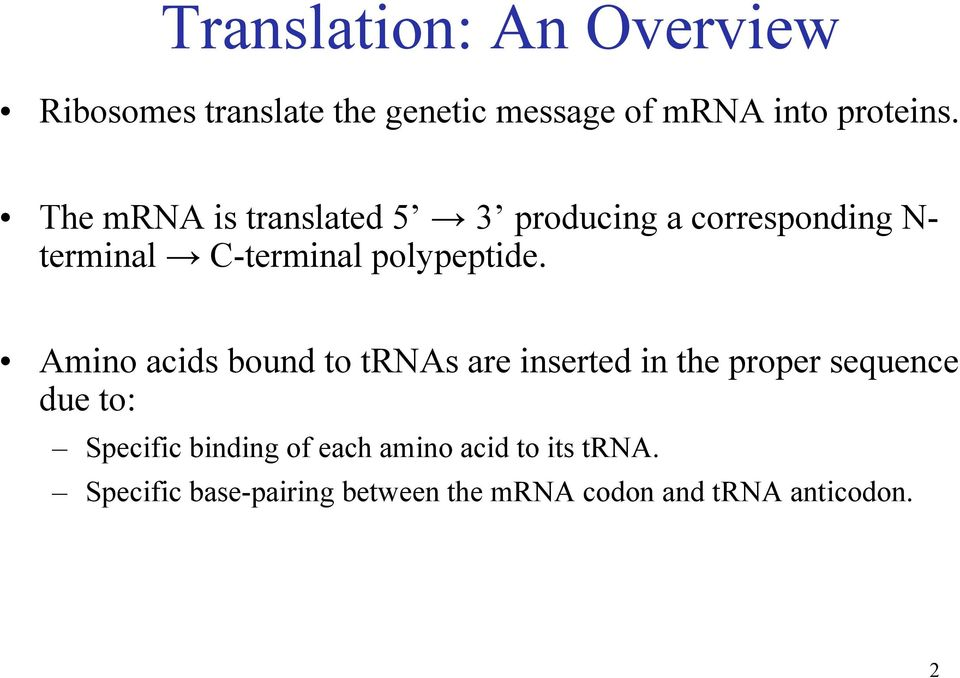 Amino acids bound to trnas are inserted in the proper sequence due to: Specific binding of