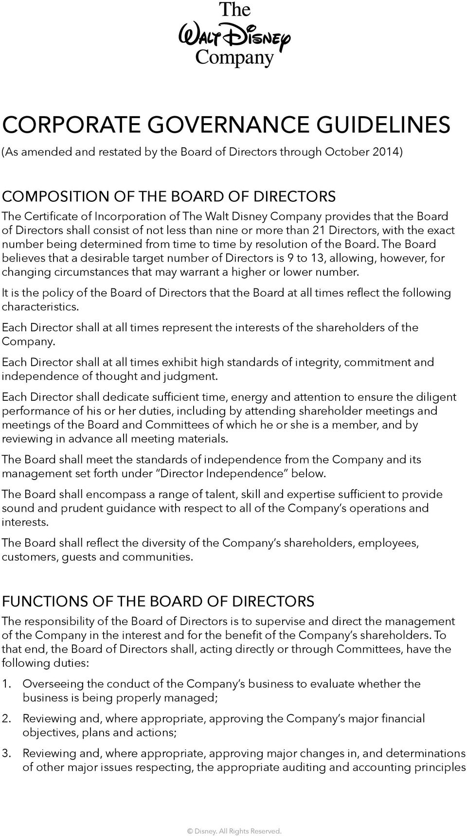 The Board believes that a desirable target number of Directors is 9 to 13, allowing, however, for changing circumstances that may warrant a higher or lower number.
