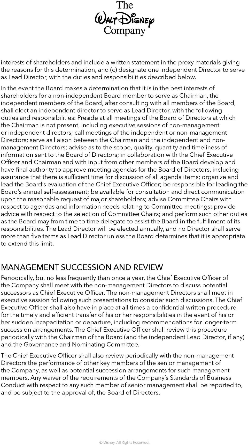 In the event the Board makes a determination that it is in the best interests of shareholders for a non-independent Board member to serve as Chairman, the independent members of the Board, after