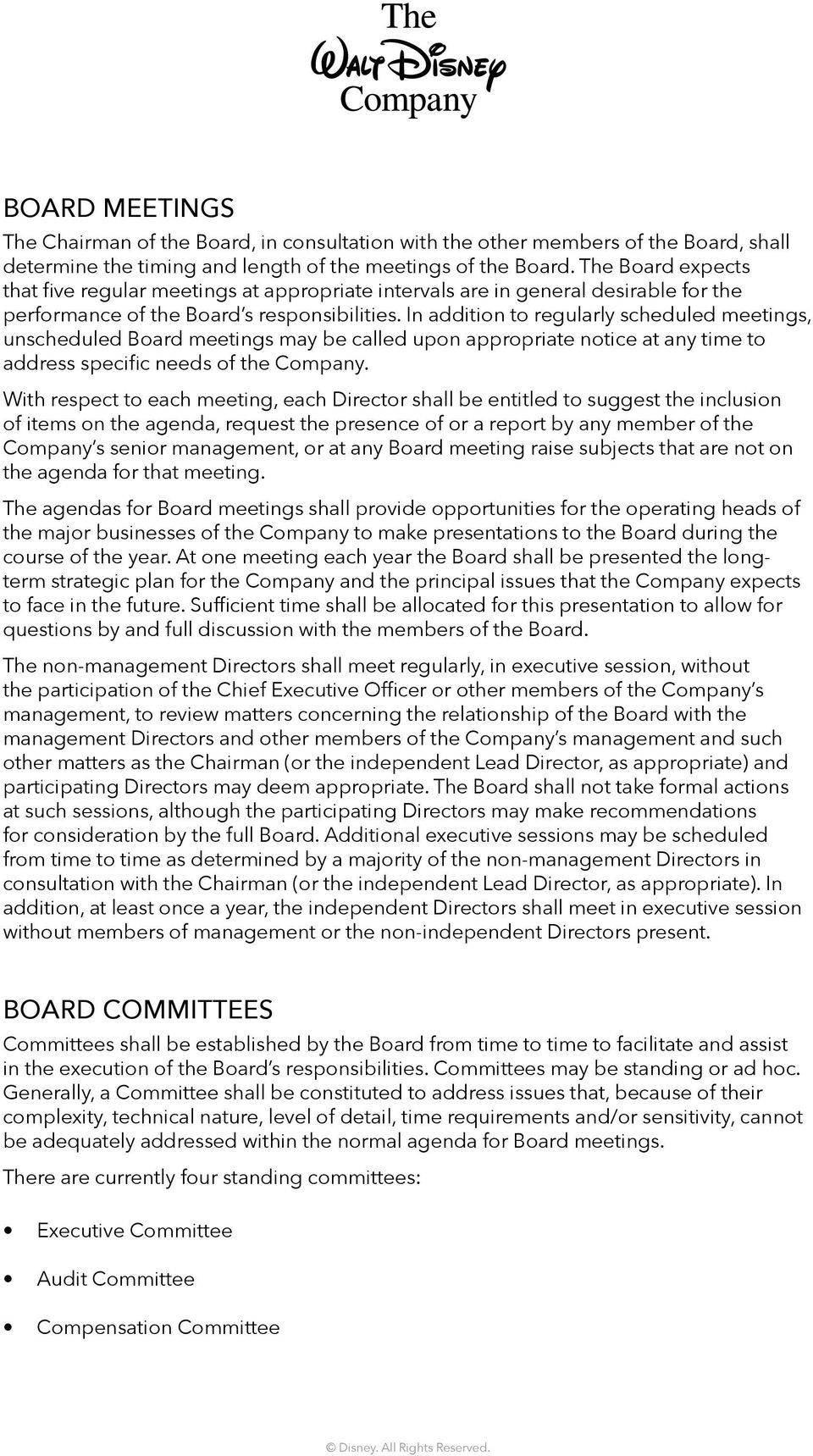 In addition to regularly scheduled meetings, unscheduled Board meetings may be called upon appropriate notice at any time to address specific needs of the Company.