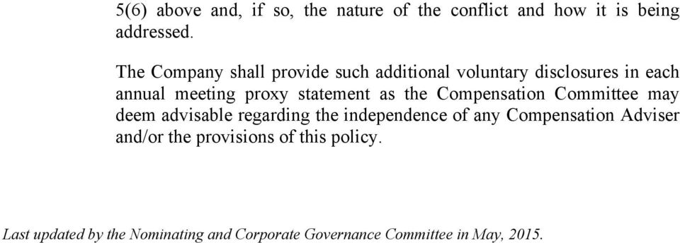 statement as the Compensation Committee may deem advisable regarding the independence of any
