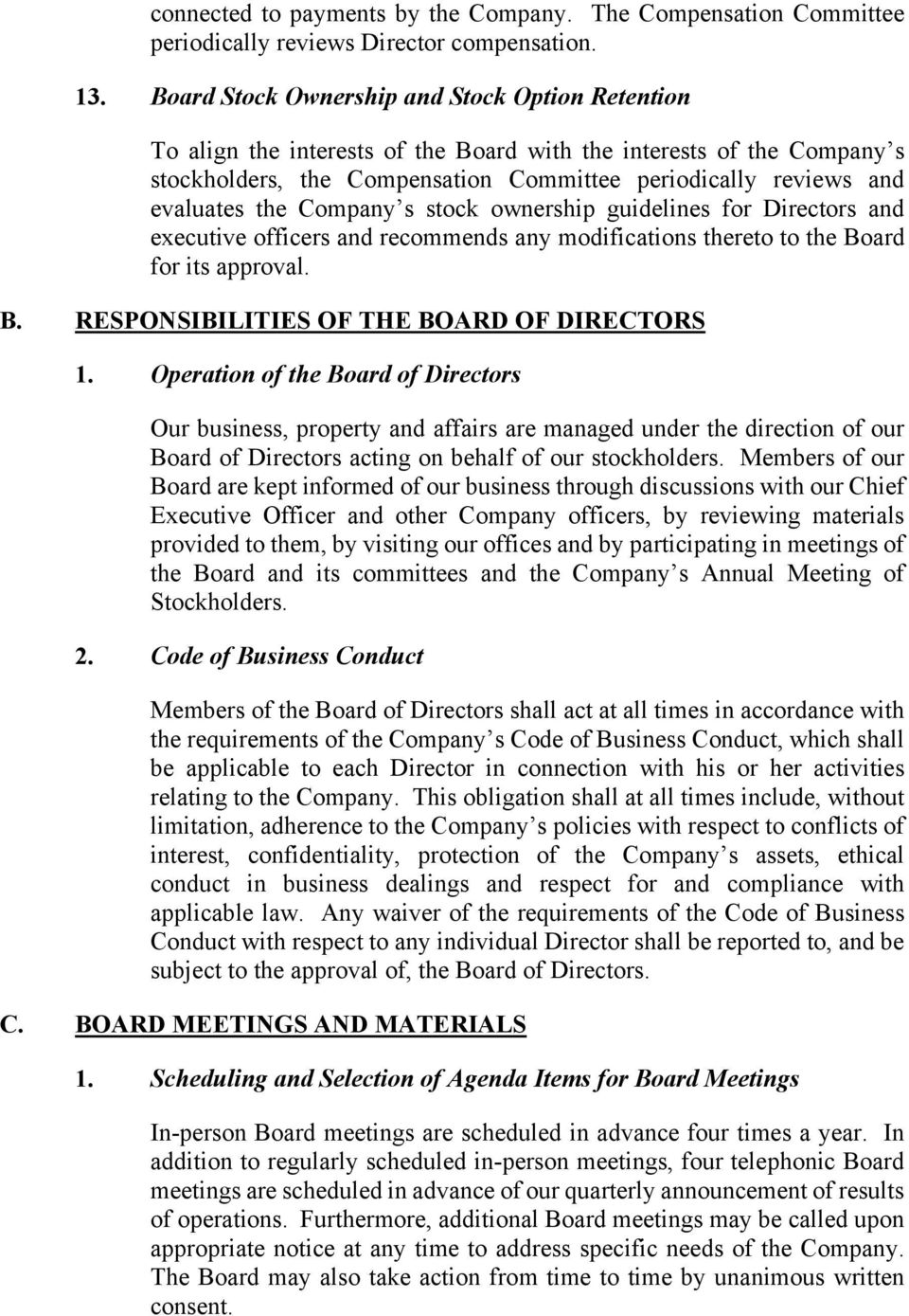 the Company s stock ownership guidelines for Directors and executive officers and recommends any modifications thereto to the Board for its approval. B. RESPONSIBILITIES OF THE BOARD OF DIRECTORS 1.