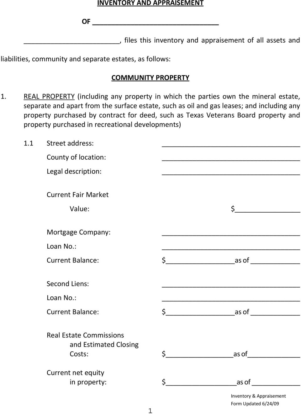 purchased by contract for deed, such as Texas Veterans Board property and property purchased in recreational developments) 1.
