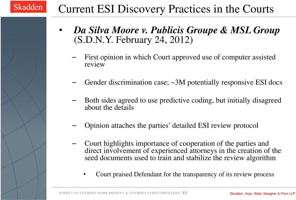 predictive coding, but initially disagreed about the details Opinion attaches the parties detailed ESI review protocol Court highlights importance of cooperation of the parties and