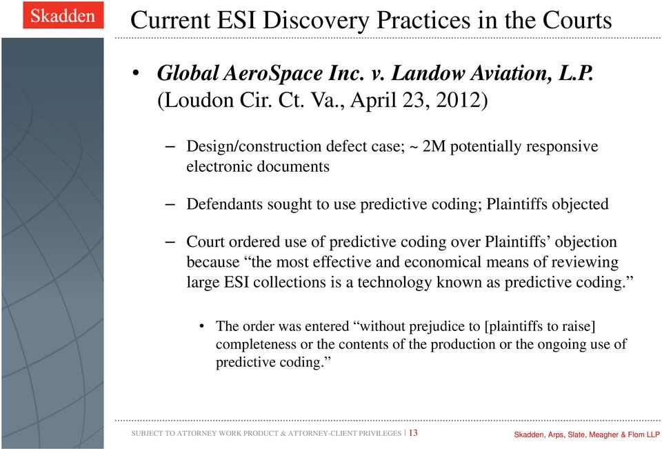 ordered use of predictive coding over Plaintiffs objection because the most effective and economical means of reviewing large ESI collections is a technology known as