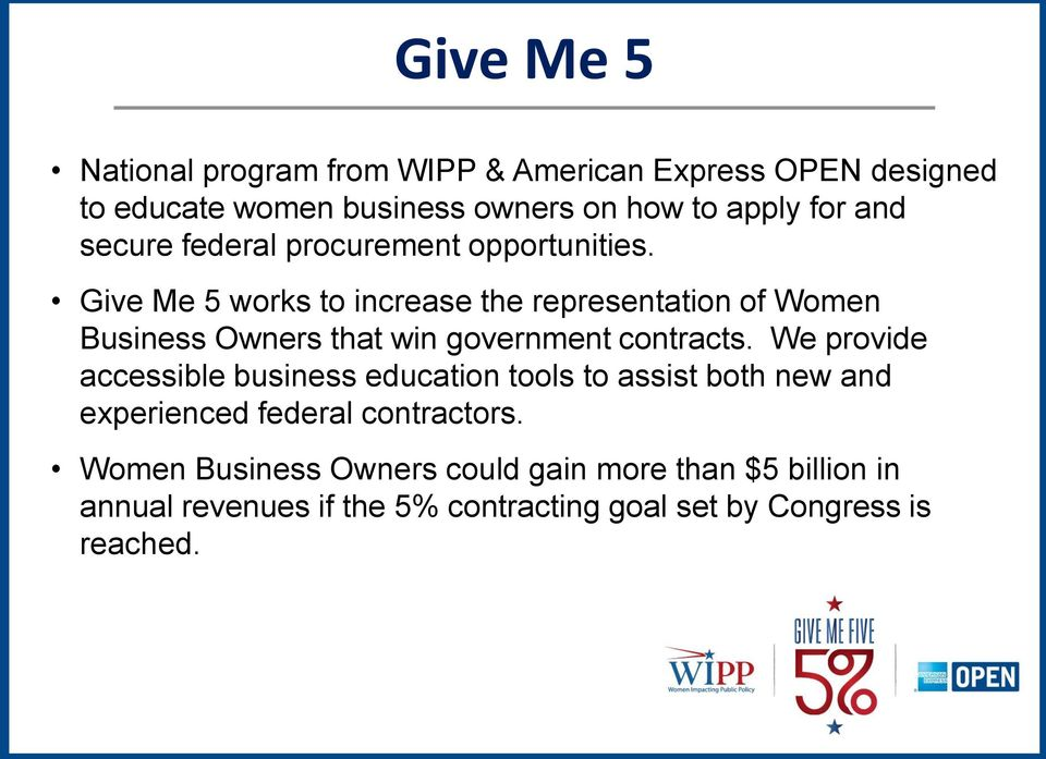 Give Me 5 works to increase the representation of Women Business Owners that win government contracts.