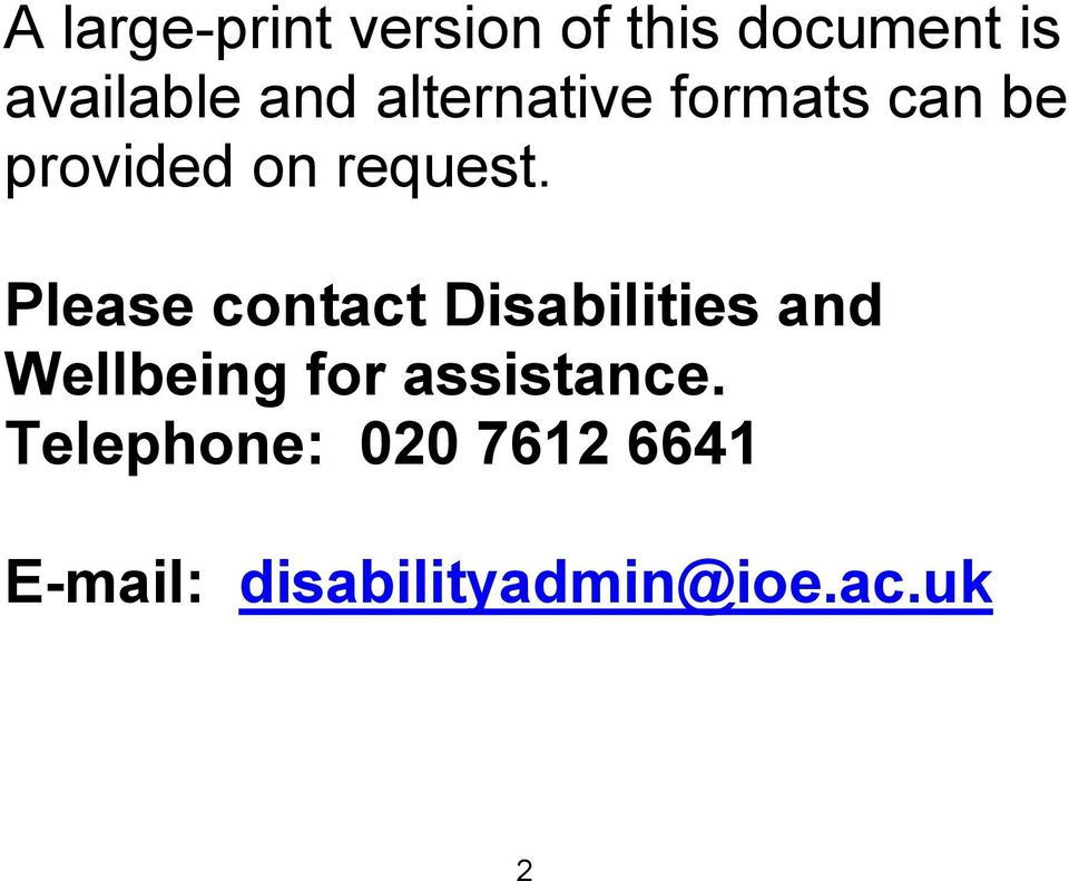 Please contact Disabilities and Wellbeing for
