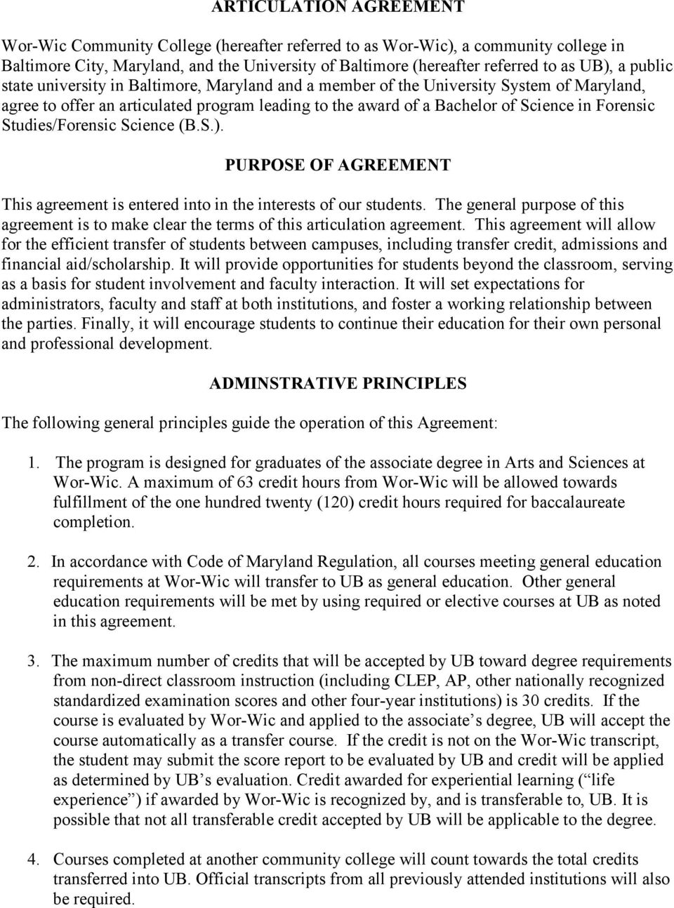 PURPOSE OF AGREEMENT This agreement is entered into in the interests of our students. The general purpose of this agreement is to make clear the terms of this articulation agreement.