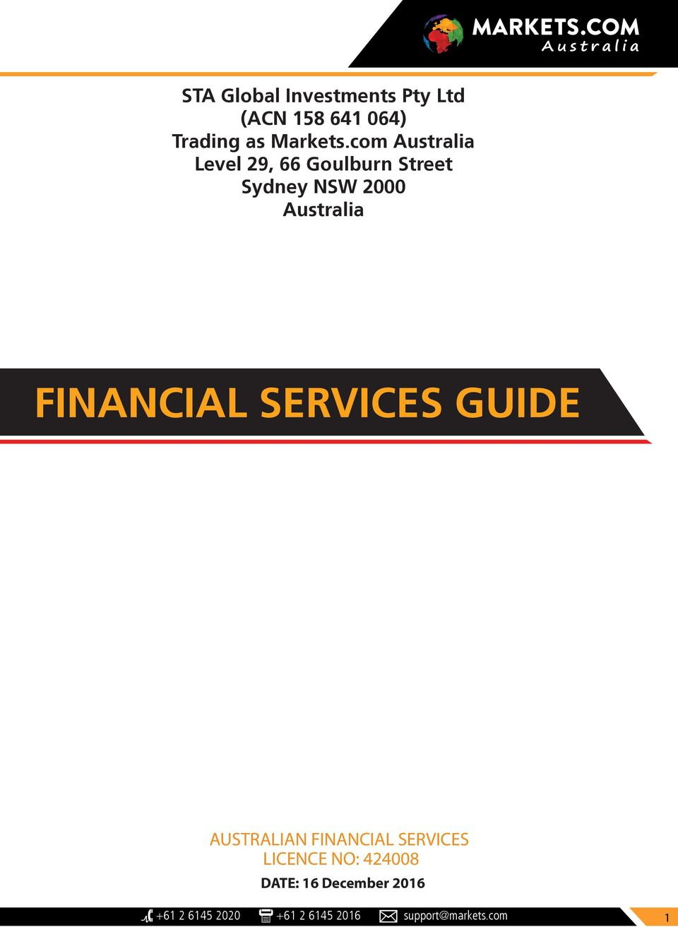 FINANCIAL SERVICES GUIDE AUSTRALIAN FINANCIAL SERVICES LICENCE NO: