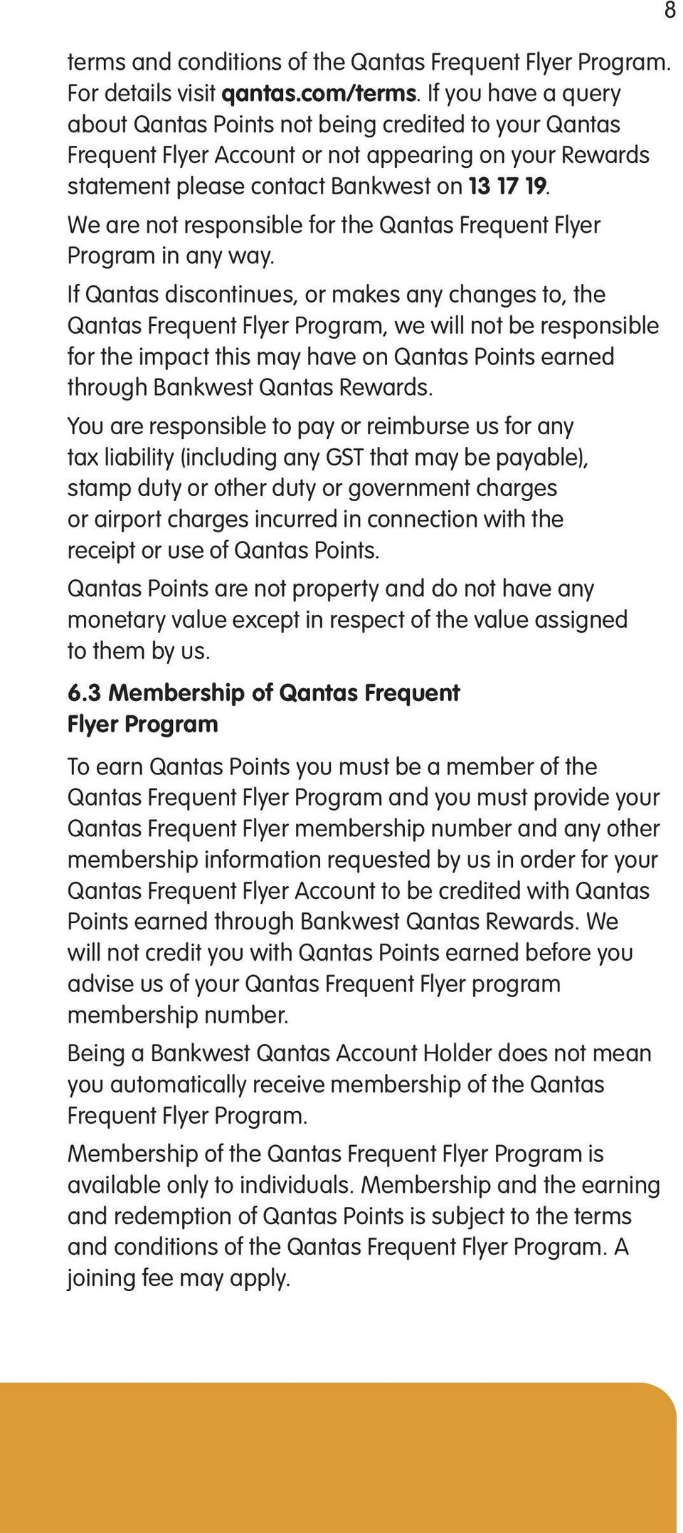 We are not responsible for the Qantas Frequent Flyer Program in any way.