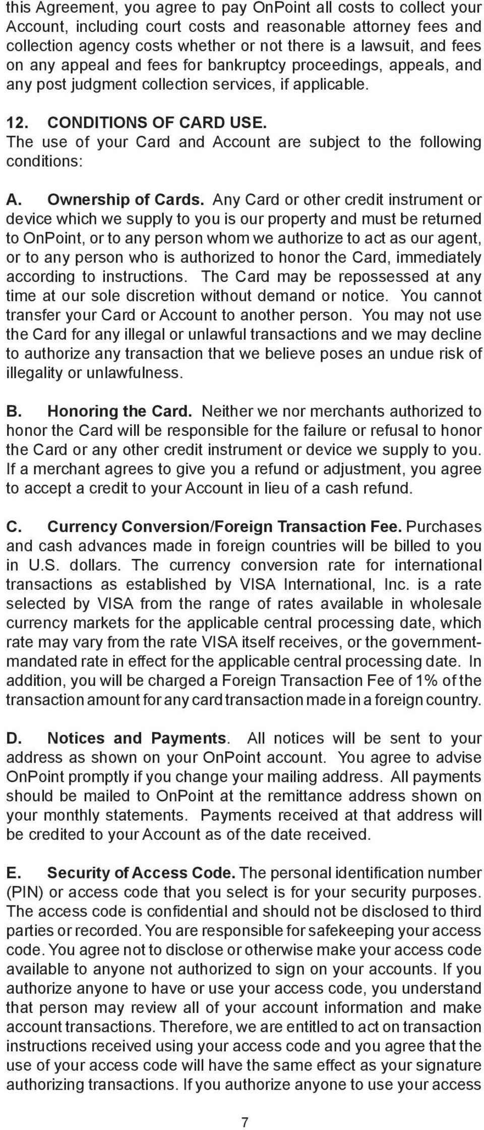 The use of your Card and Account are subject to the following conditions: A. Ownership of Cards.