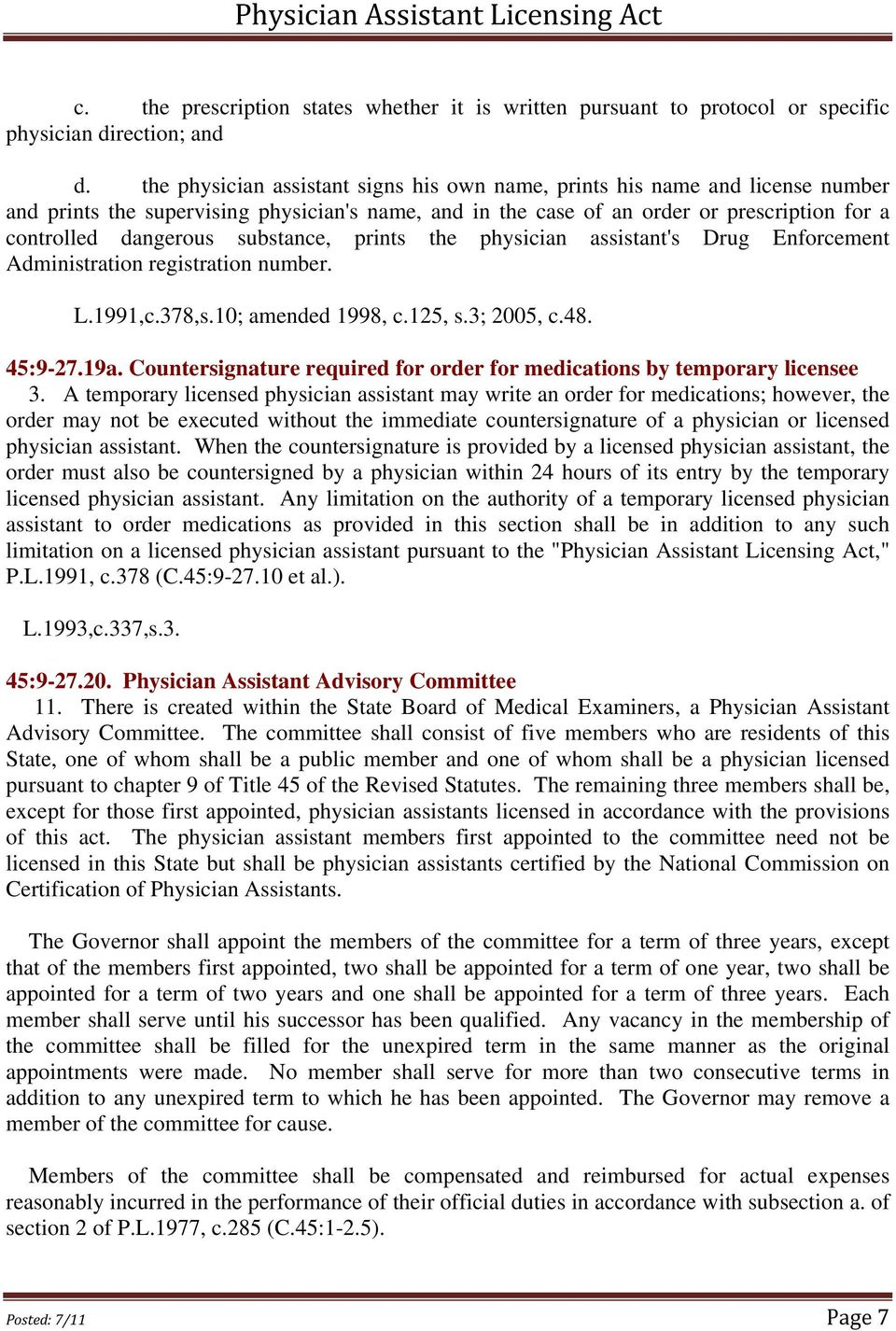 substance, prints the physician assistant's Drug Enforcement Administration registration number. L.1991,c.378,s.10; amended 1998, c.125, s.3; 2005, c.48. 45:9-27.19a.