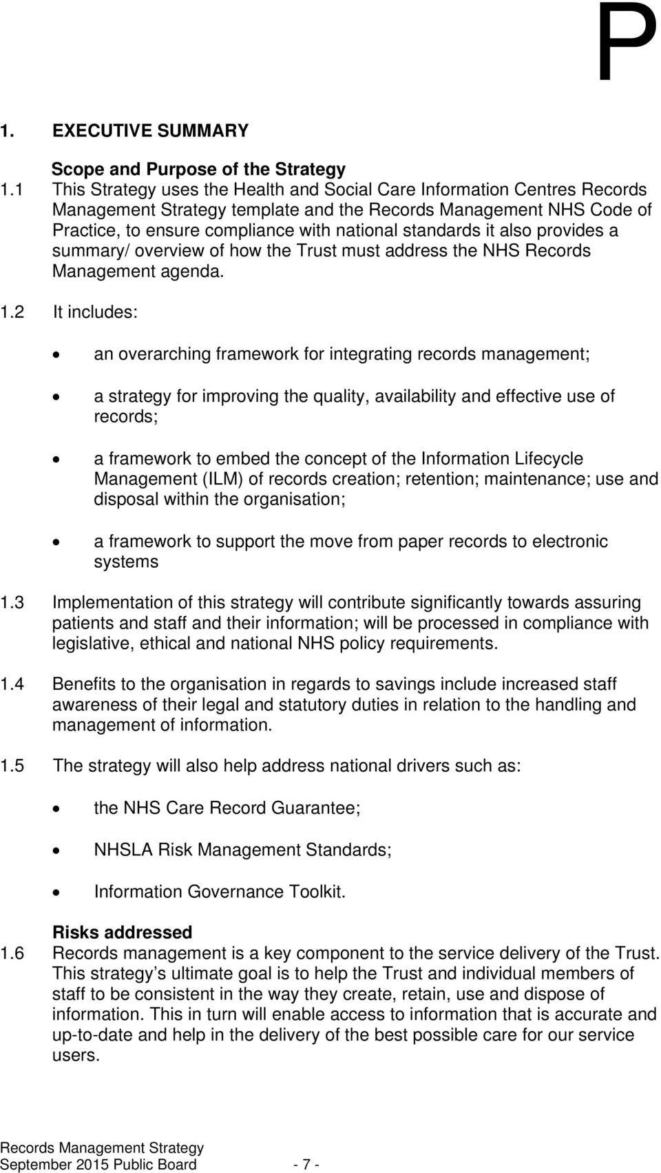 it also provides a summary/ overview of how the Trust must address the NHS Records Management agenda. 1.