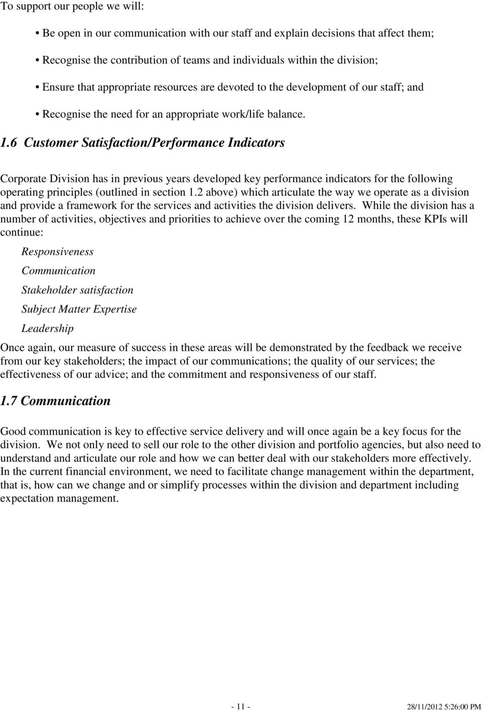 6 Customer Satisfaction/Performance Indicators Corporate Division has in previous years developed key performance indicators for the following operating principles (outlined in section 1.