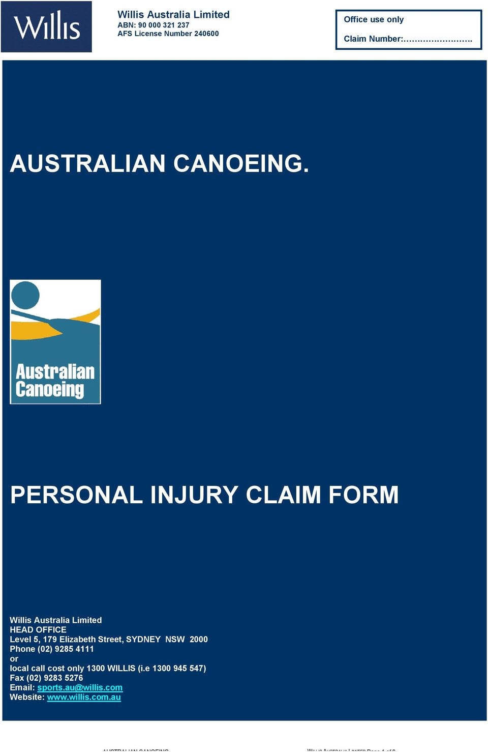 PERSONAL INJURY CLAIM FORM Willis Australia Limited HEAD OFFICE Level 5, 179 Elizabeth Street, SYDNEY NSW 2000