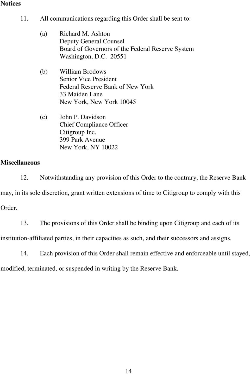 Davidson Chief Compliance Officer Citigroup Inc. 399 Park Avenue New York, NY 10022 Miscellaneous 12.