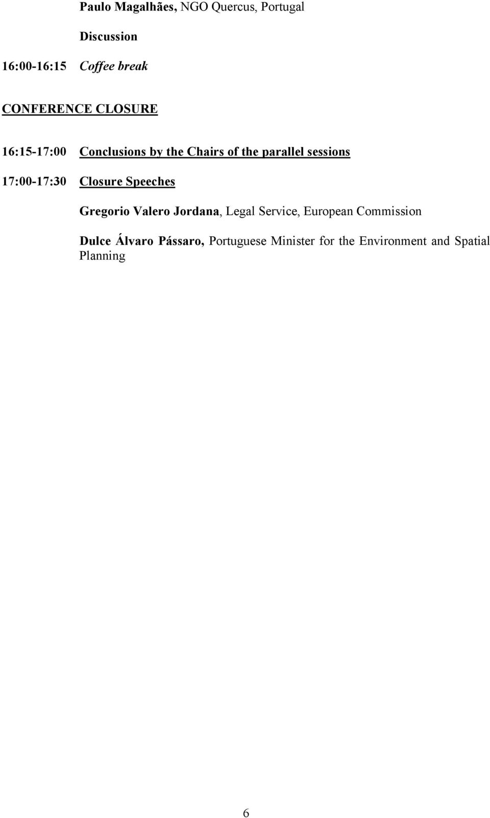 17:00-17:30 Closure Speeches Gregorio Valero Jordana, Legal Service, European