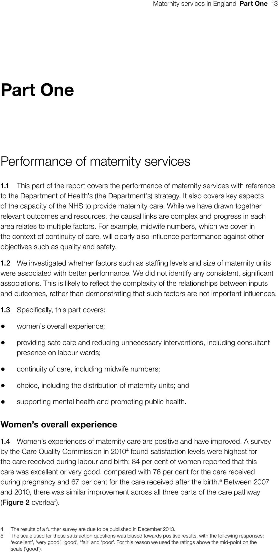 It also covers key aspects of the capacity of the NHS to provide maternity care.