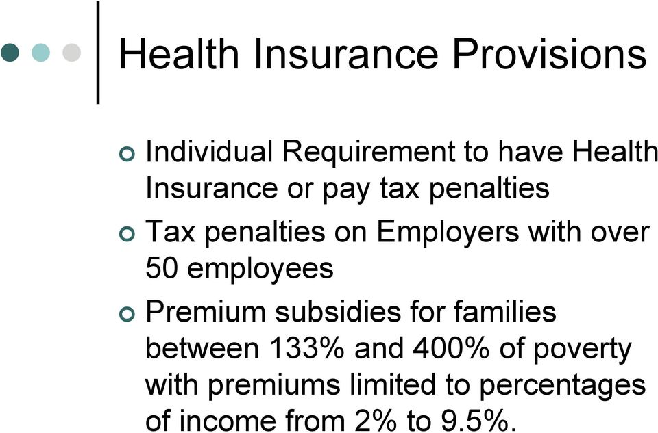 50 employees Premium subsidies for families between 133% and 400% of