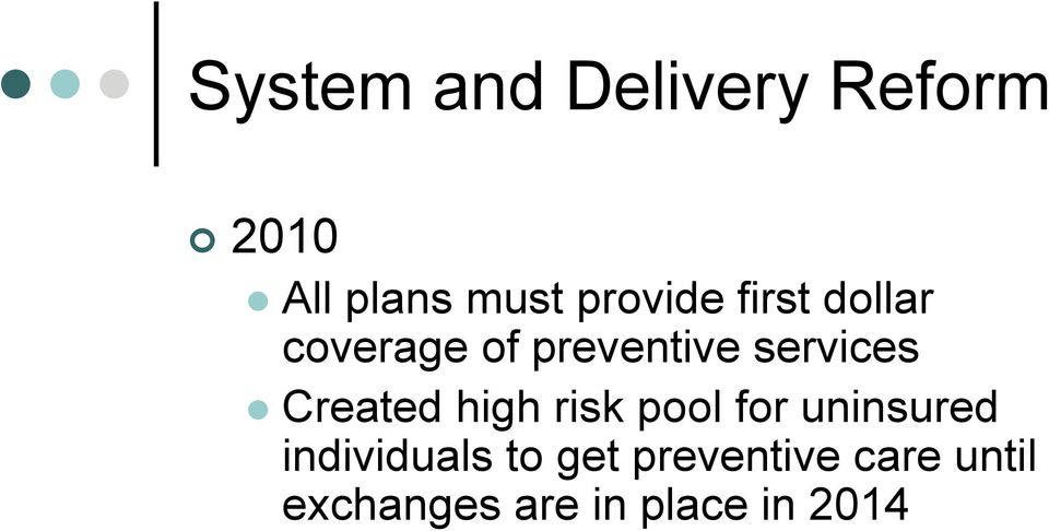 services Created high risk pool for uninsured