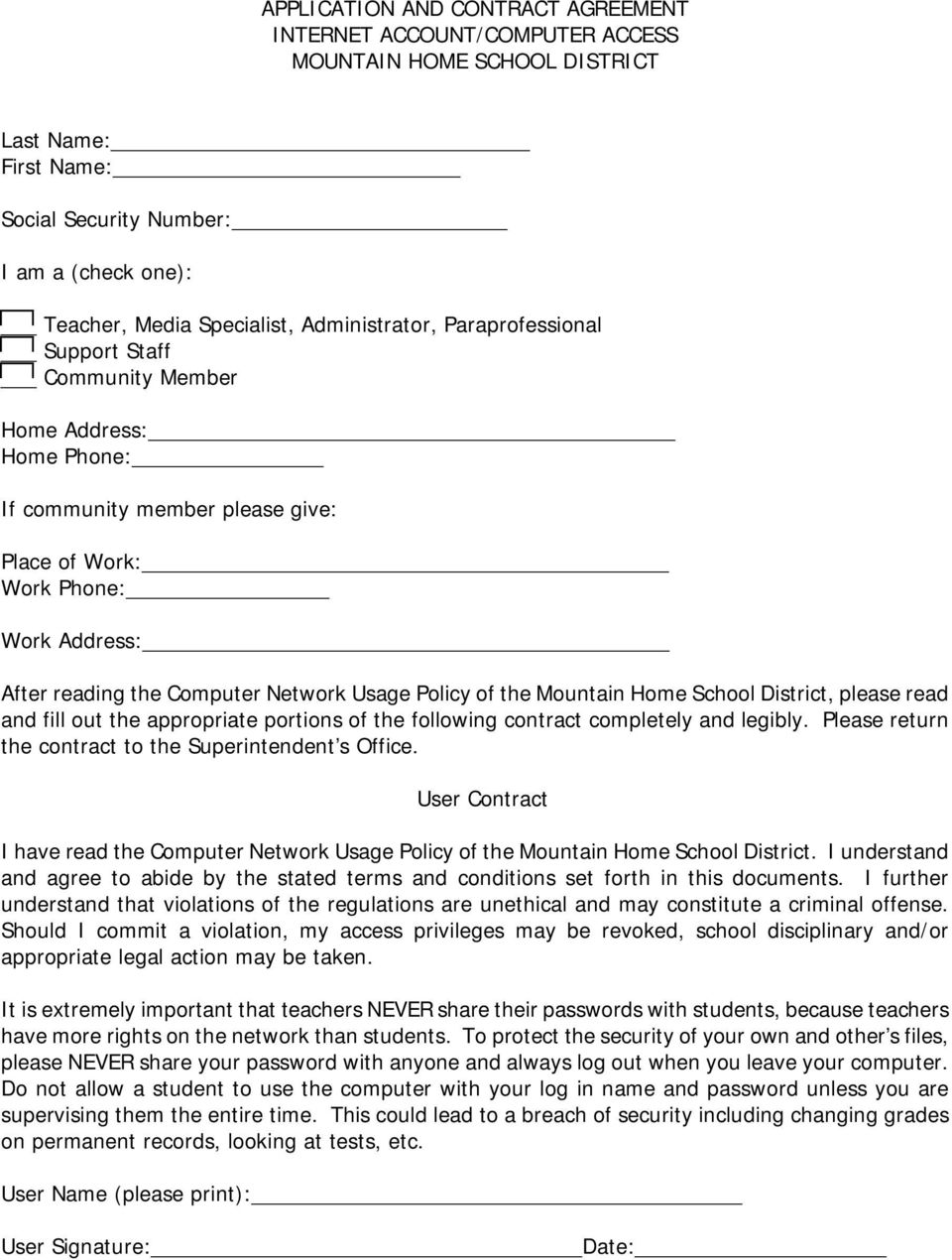 Usage Policy of the Mountain Home School District, please read and fill out the appropriate portions of the following contract completely and legibly.