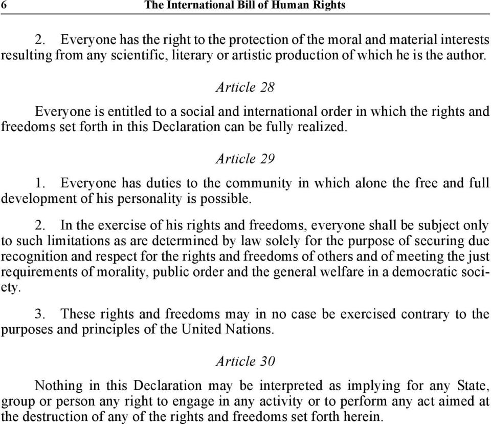 Article 28 Everyone is entitled to a social and international order in which the rights and freedoms set forth in this Declaration can be fully realized. Article 29 1.