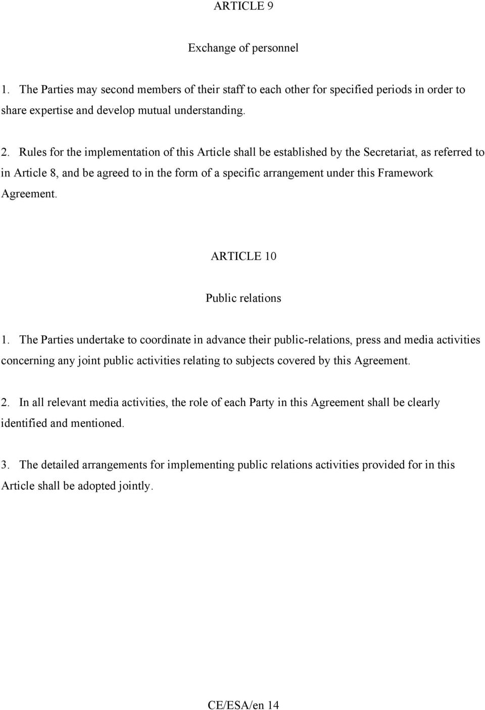 Agreement. ARTICLE 10 Public relations 1.