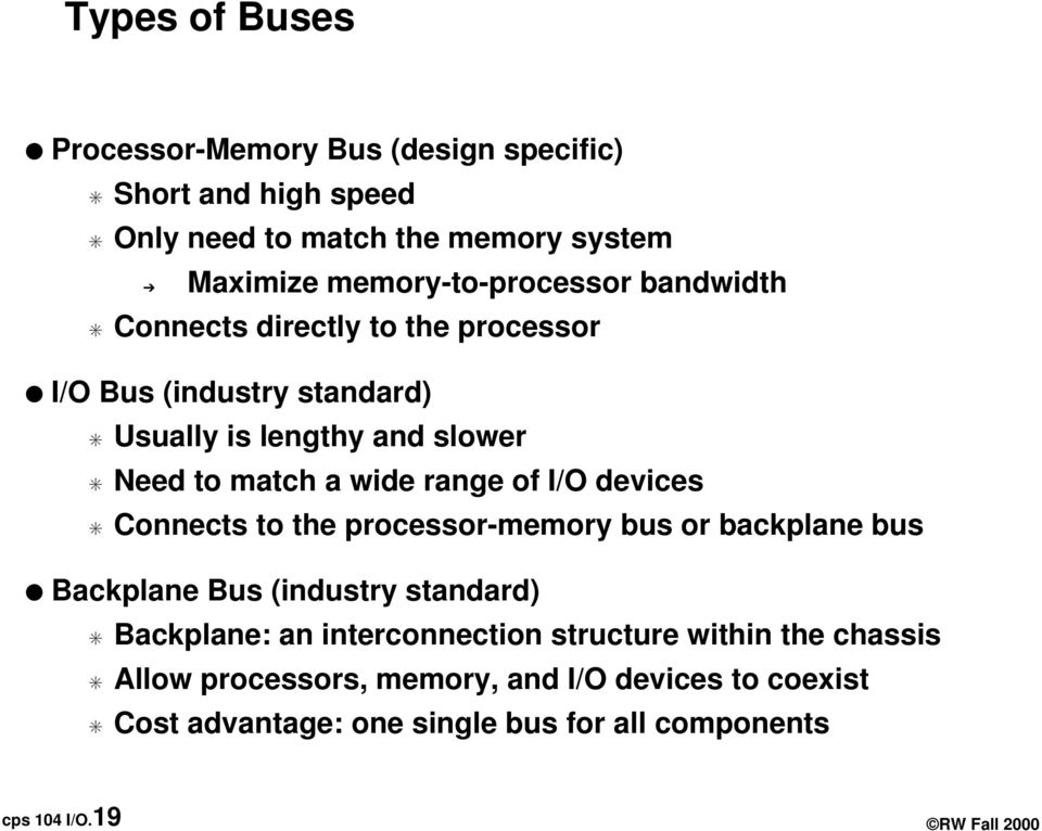 devices Connects to the processor-memory bus or backplane bus Backplane Bus (industry standard) Backplane: an interconnection structure