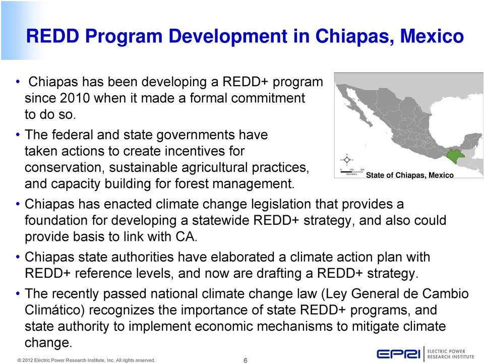 Chiapas has enacted climate change legislation that provides a foundation for developing a statewide REDD+ strategy, and also could provide basis to link with CA.