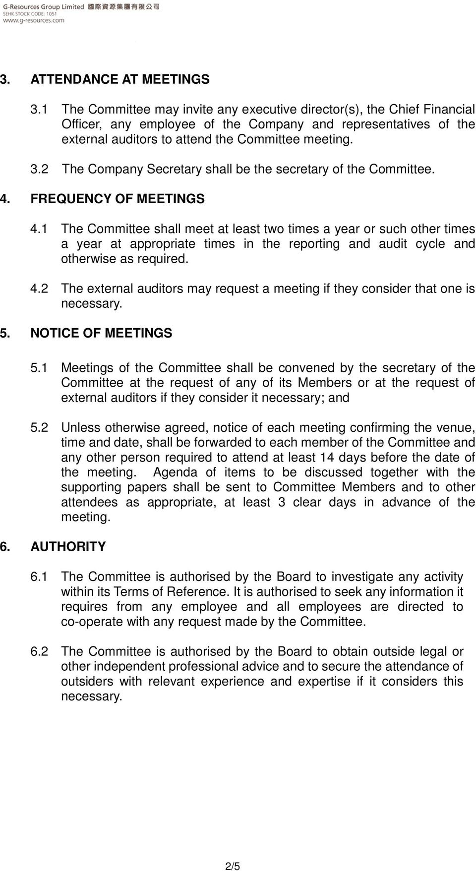 2 The Company Secretary shall be the secretary of the Committee. 4. FREQUENCY OF MEETINGS 4.