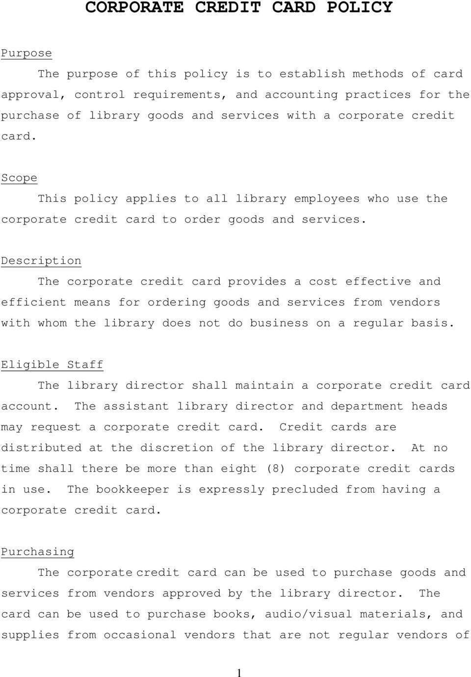 Description The corporate credit card provides a cost effective and efficient means for ordering goods and services from vendors with whom the library does not do business on a regular basis.