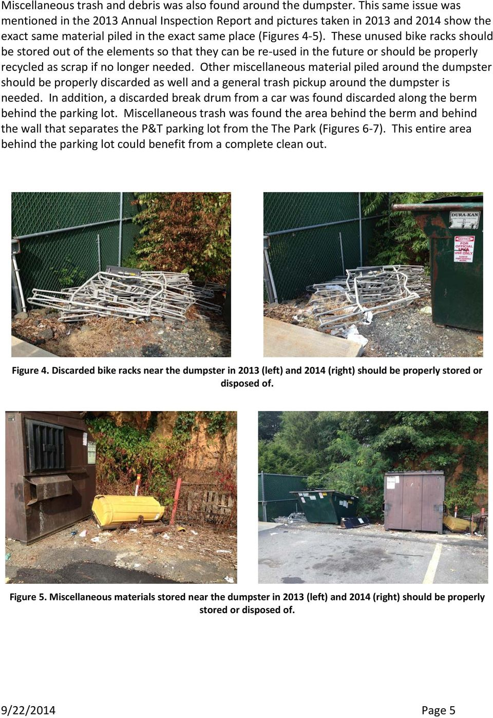 These unused bike racks should be stored out of the elements so that they can be re-used in the future or should be properly recycled as scrap if no longer needed.