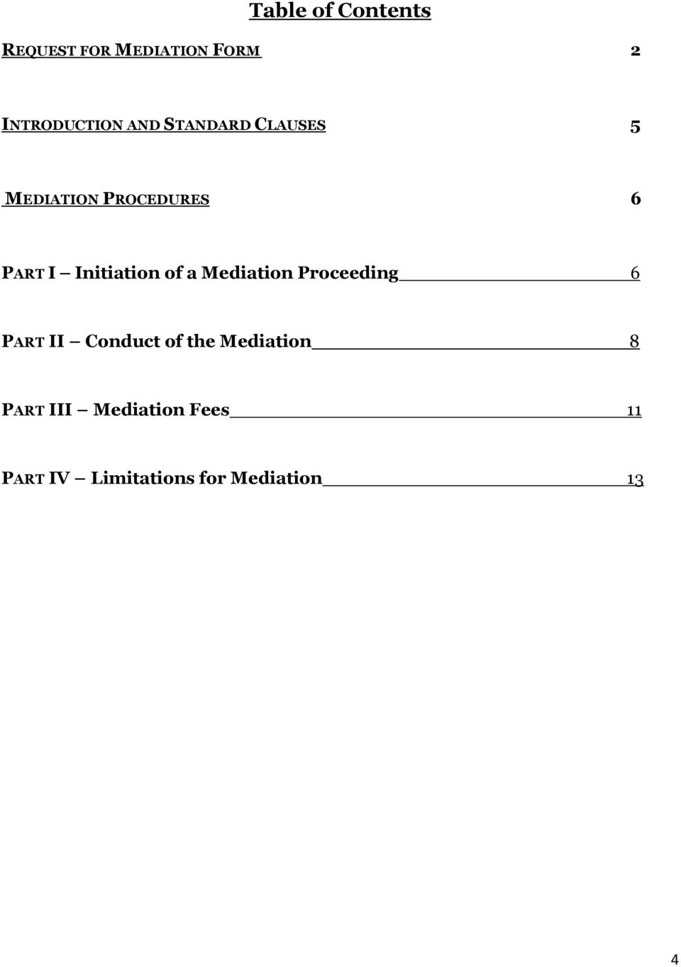 Initiation of a Mediation Proceeding 6 PART II Conduct of the