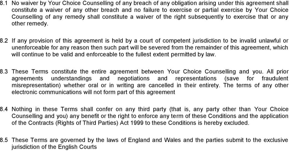 2 If any provision of this agreement is held by a court of competent jurisdiction to be invalid unlawful or unenforceable for any reason then such part will be severed from the remainder of this
