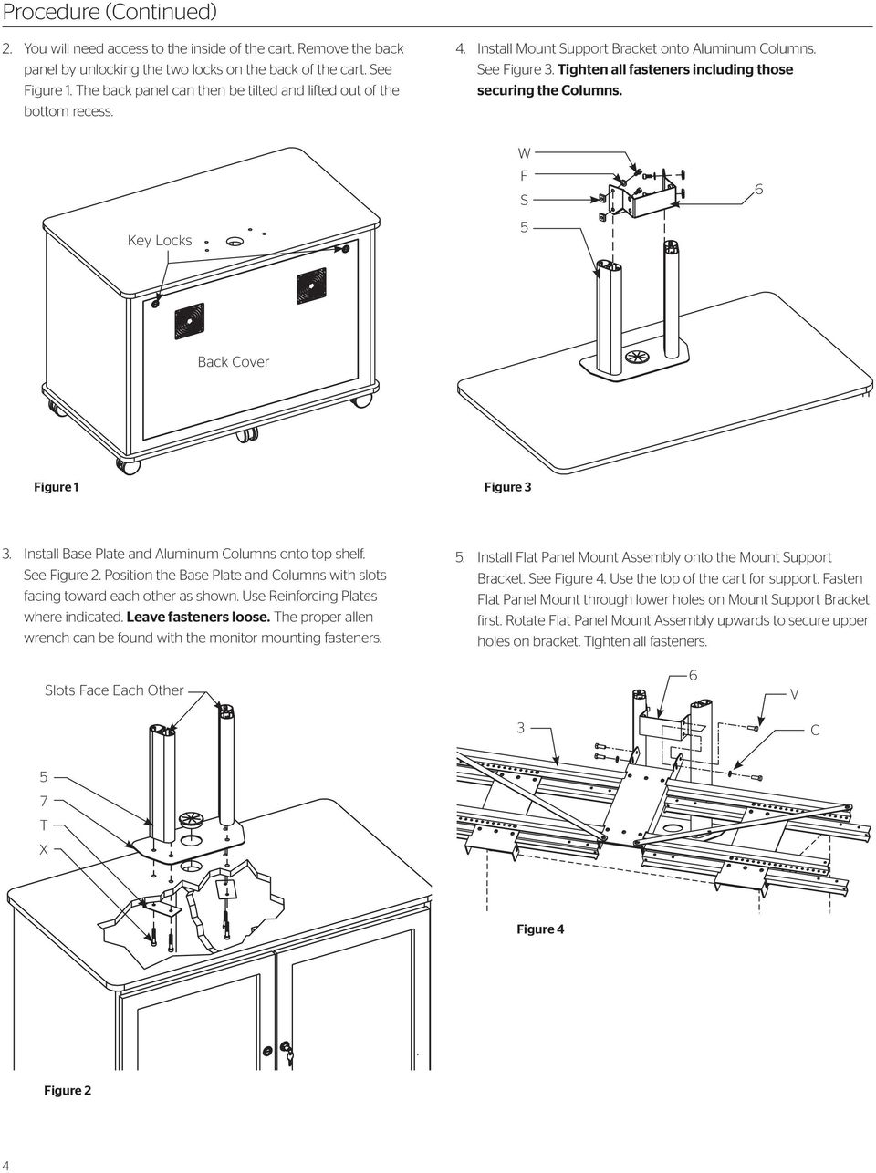 Key Locks F S 6 Back Cover Figure 1 Figure 3 3. Install Base Plate and Aluminum Columns onto top shelf. See Figure. Position the Base Plate and Columns with slots facing toward each other as shown.