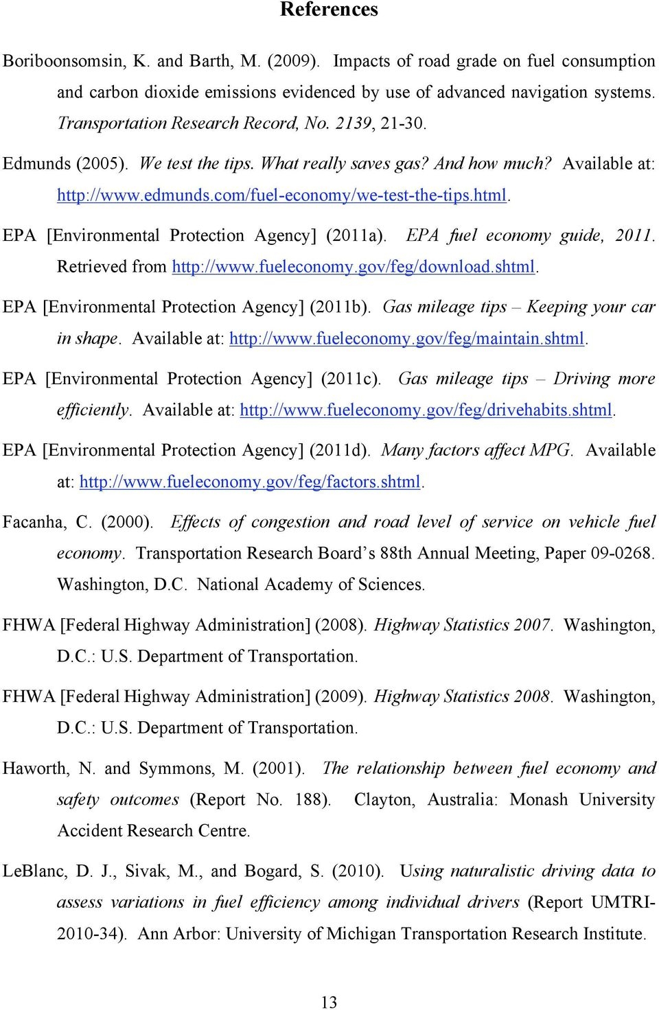 EPA [Environmental Protection Agency] (2011a). EPA fuel economy guide, 2011. Retrieved from http://www.fueleconomy.gov/feg/download.shtml. EPA [Environmental Protection Agency] (2011b).