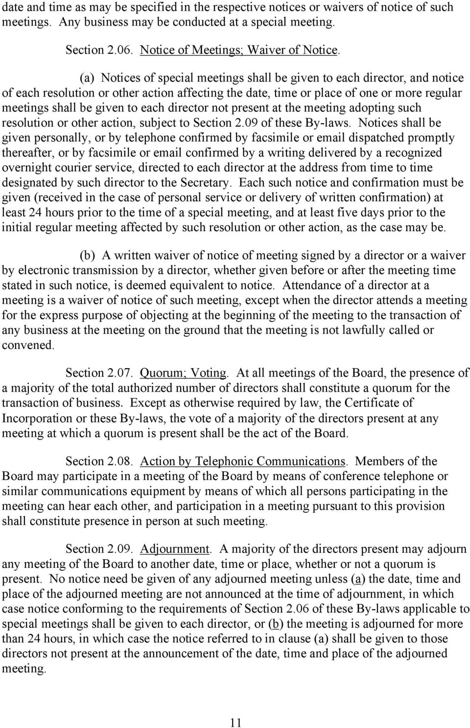 (a) Notices of special meetings shall be given to each director, and notice of each resolution or other action affecting the date, time or place of one or more regular meetings shall be given to each