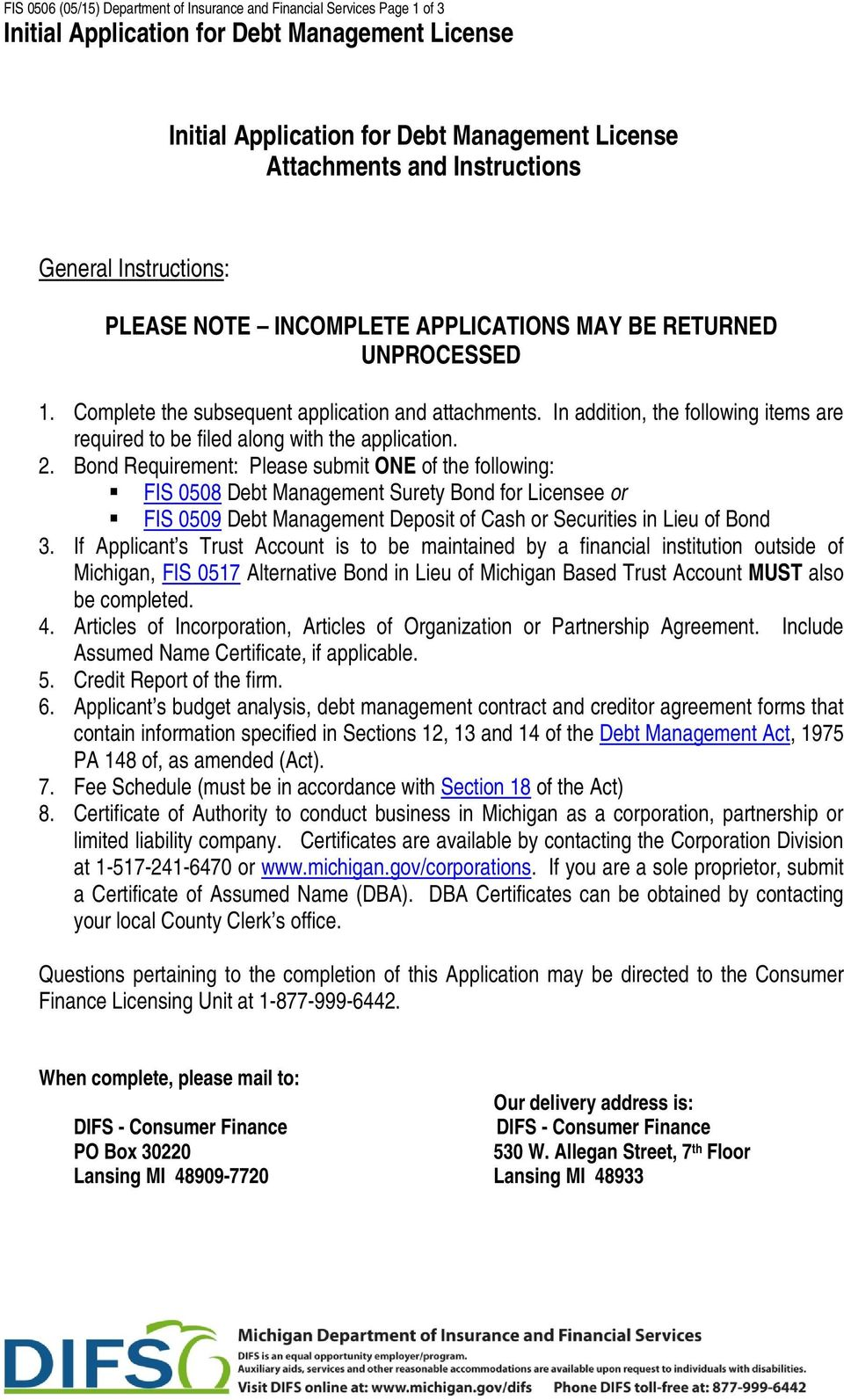 In addition, the following items are required to be filed along with the application. 2.