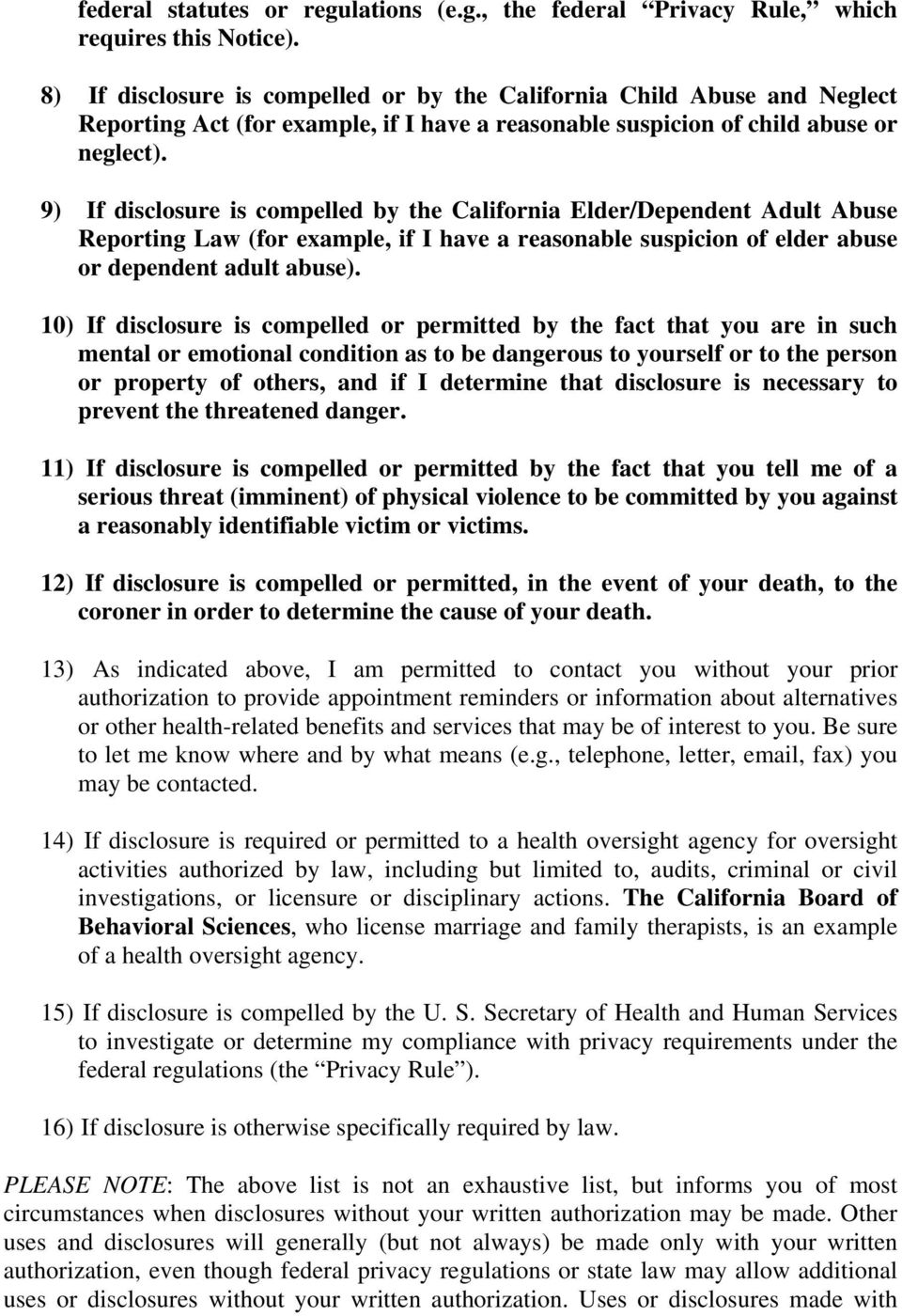 9) If disclosure is compelled by the California Elder/Dependent Adult Abuse Reporting Law (for example, if I have a reasonable suspicion of elder abuse or dependent adult abuse).