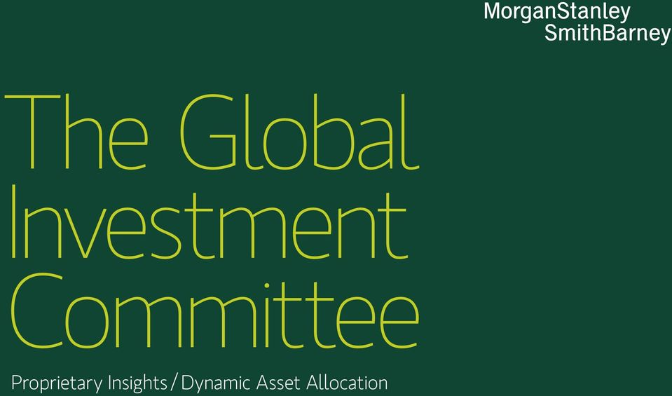 The Global Investment Committee  Proprietary Insights / Dynamic
