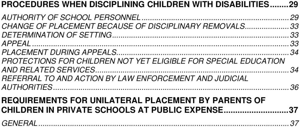 ..33 PLACEMENT DURING APPEALS...34 PROTECTIONS FOR CHILDREN NOT YET ELIGIBLE FOR SPECIAL EDUCATION AND RELATED SERVICES.