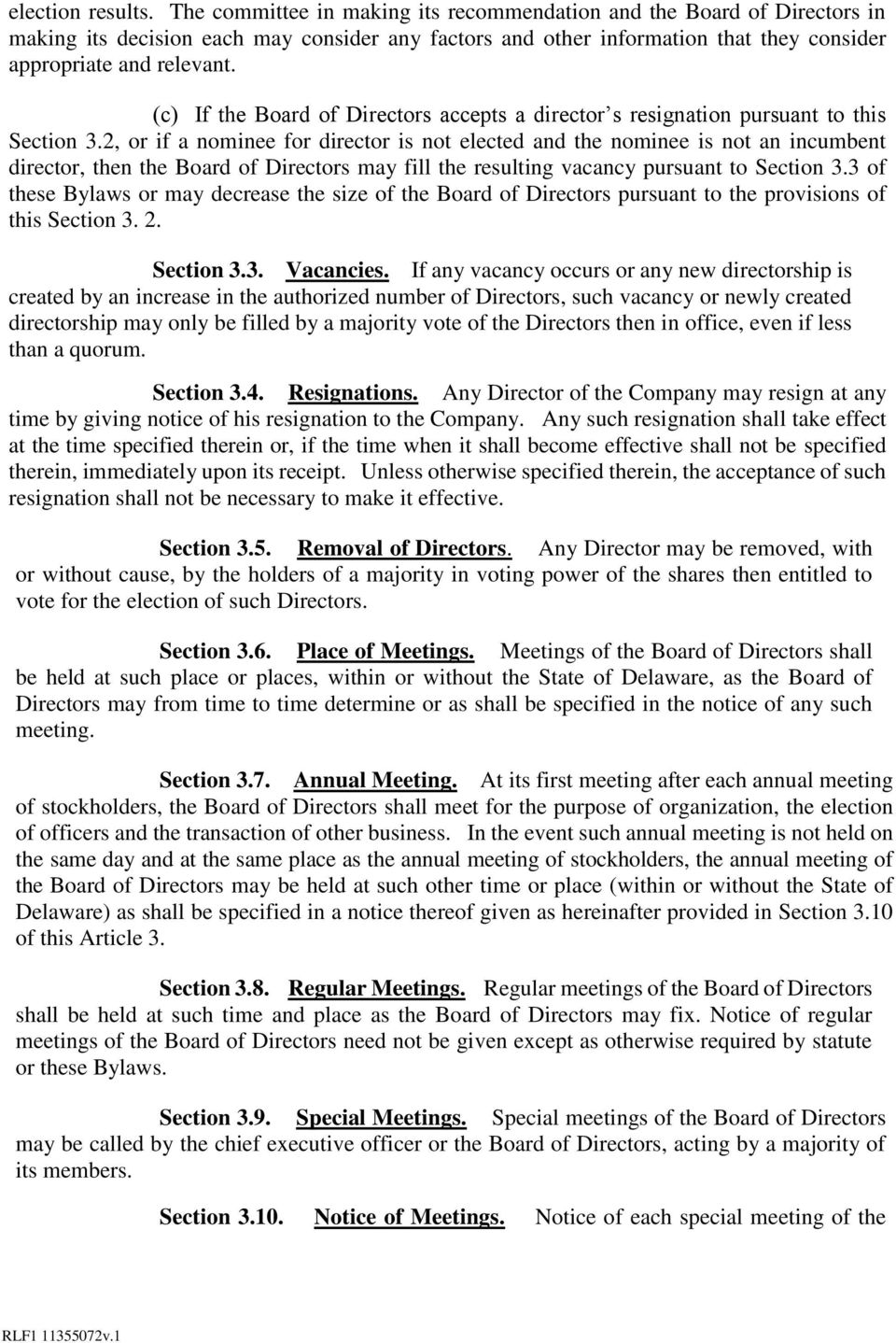 (c) If the Board of Directors accepts a director s resignation pursuant to this Section 3.