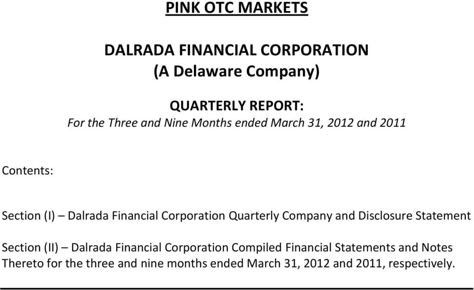 Quarterly Company and Disclosure Statement Section (II) Dalrada Financial Corporation Compiled