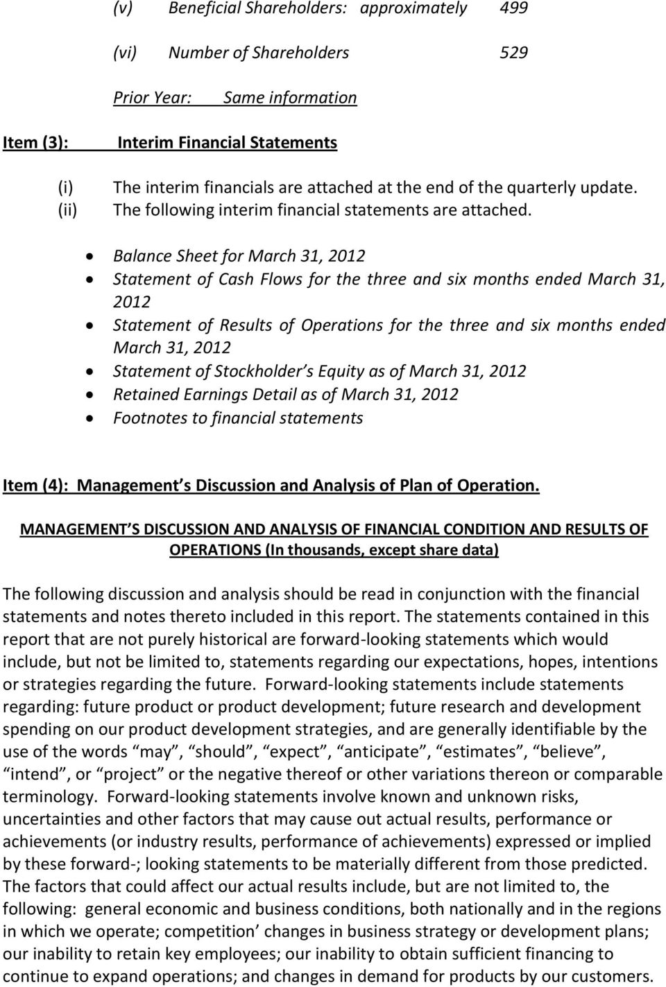 Balance Sheet for March 31, 2012 Statement of Cash Flows for the three and six months ended March 31, 2012 Statement of Results of Operations for the three and six months ended March 31, 2012