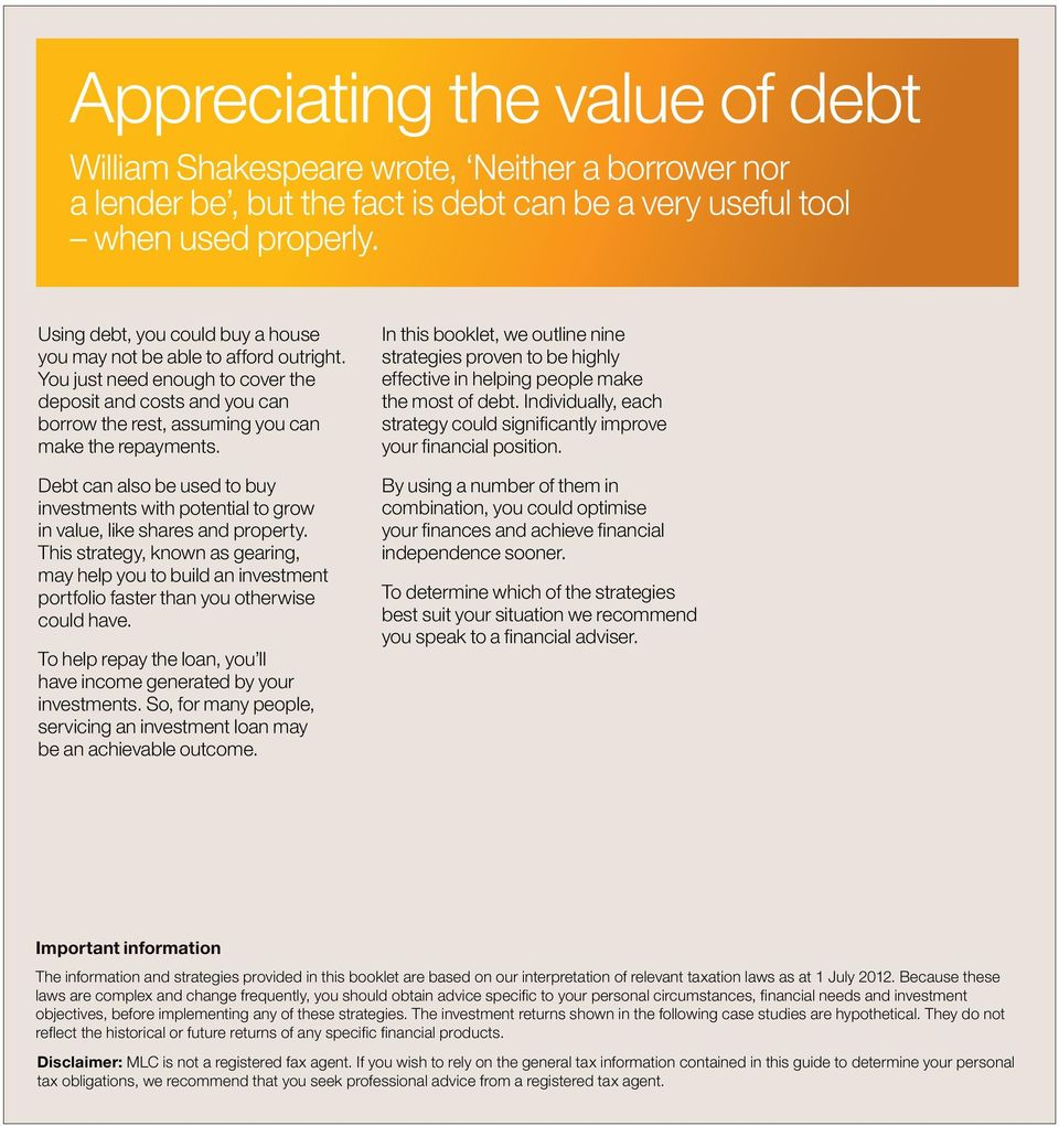 Debt can also be used to buy investments with potential to grow in value, like shares and property.